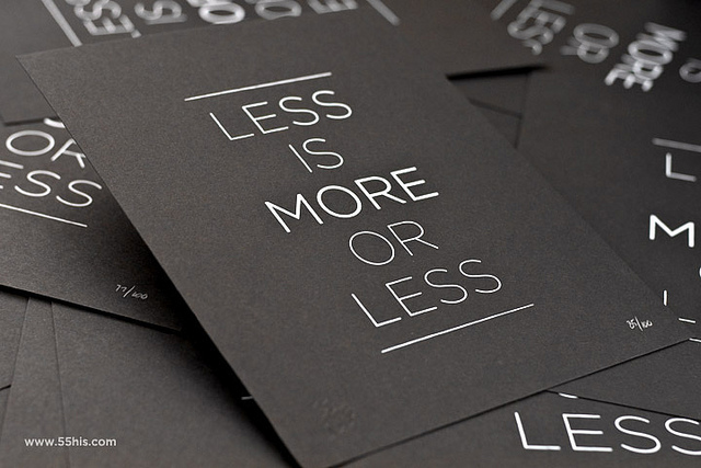 less is more, more or less